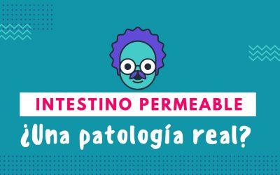 Sindrome de Intestino Permeable, ¿una patología real?