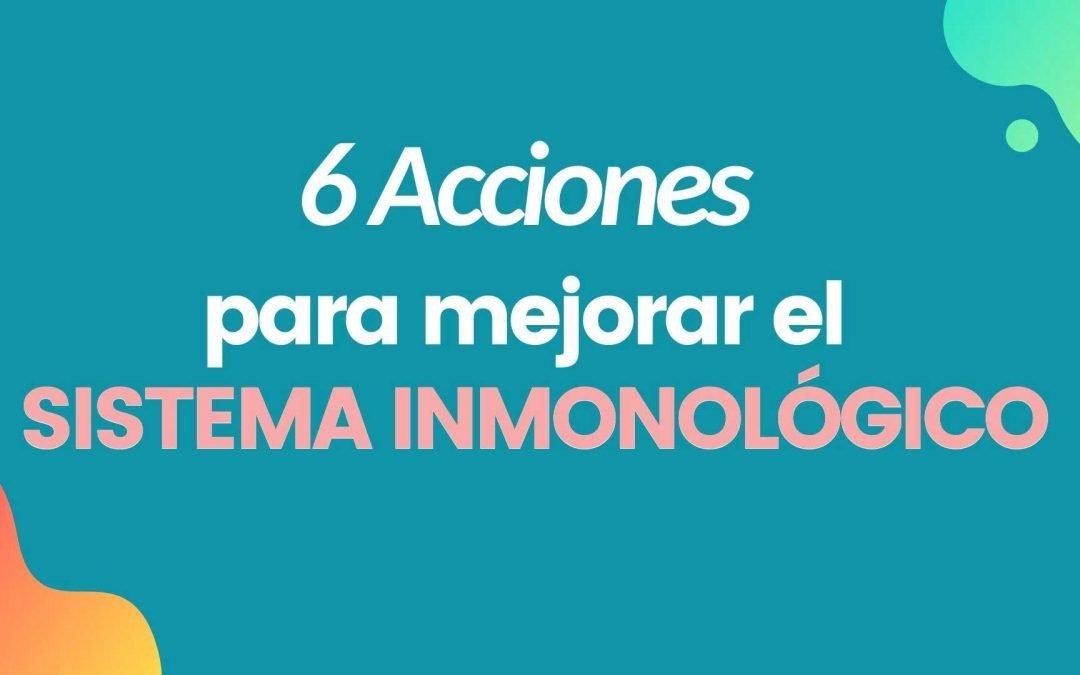 6 acciones para mejorar tu sistema inmunológico